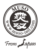 MUSO From Japan www.muso-intl.co.jp